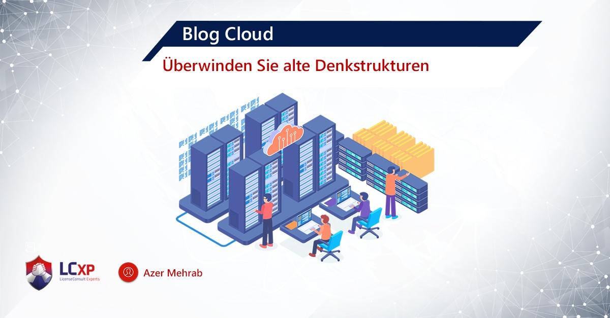 Blog Azer Cloud Überwinden Sie alte Denkstrukturen
