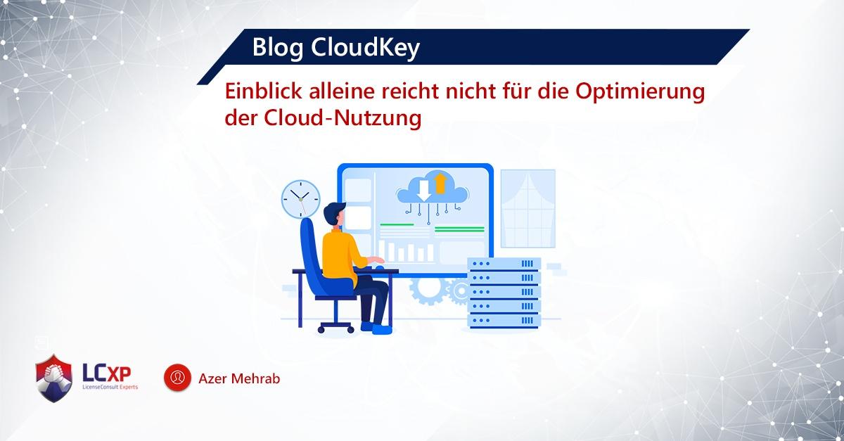 Azer-Blog-Cloudkey: Einblick alleine reicht nicht für die Optimierung der Cloud-Nutzung
