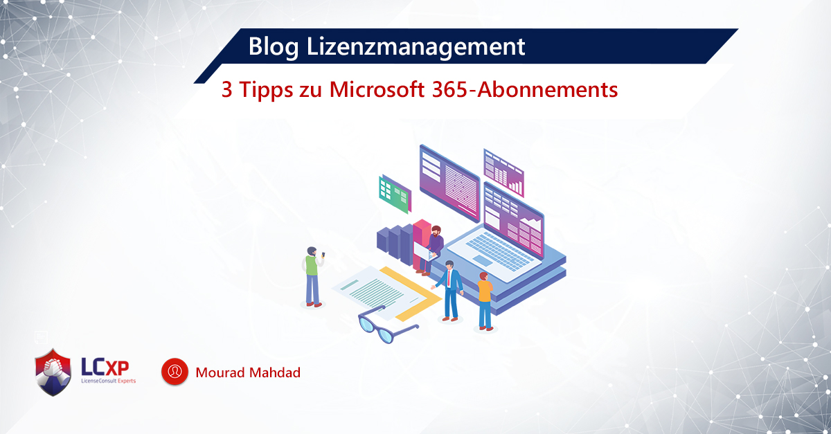 Mourad Blog - 3 tips & tricks - Lizenzmanagement Office 365